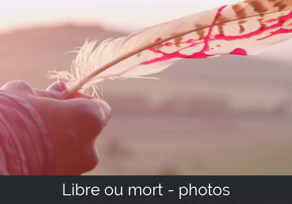 Libre ou mort - photos