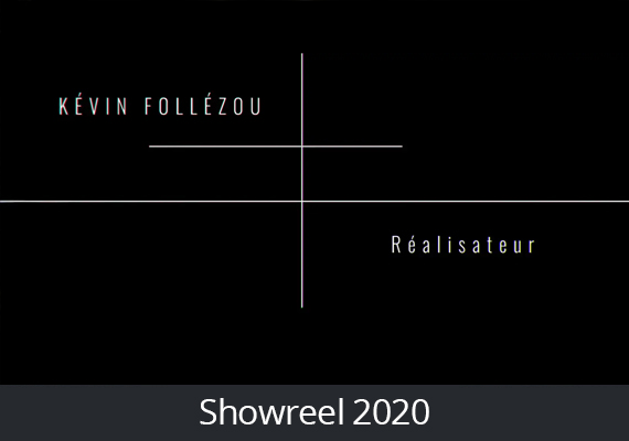 Showreel 2020 - Kevin Follézou.